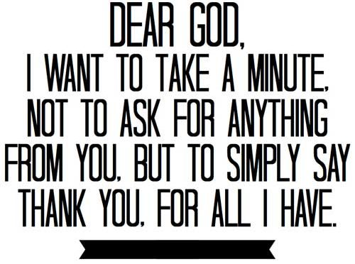 I ask for nothing…I just say thank you!